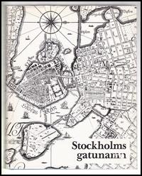 Denna bild har ett alt-attribut som är tomt. Dess filnamn är bok_fakta_1983_stockholm_gatunamn2.jpg